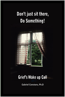 Don't just sit there, do something. Griefs wake-up call. By Gabriel Constans. Book cover.